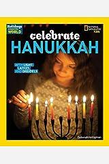 Holidays Around the World: Celebrate Hanukkah: With Light, Latkes, and Dreidels Paperback