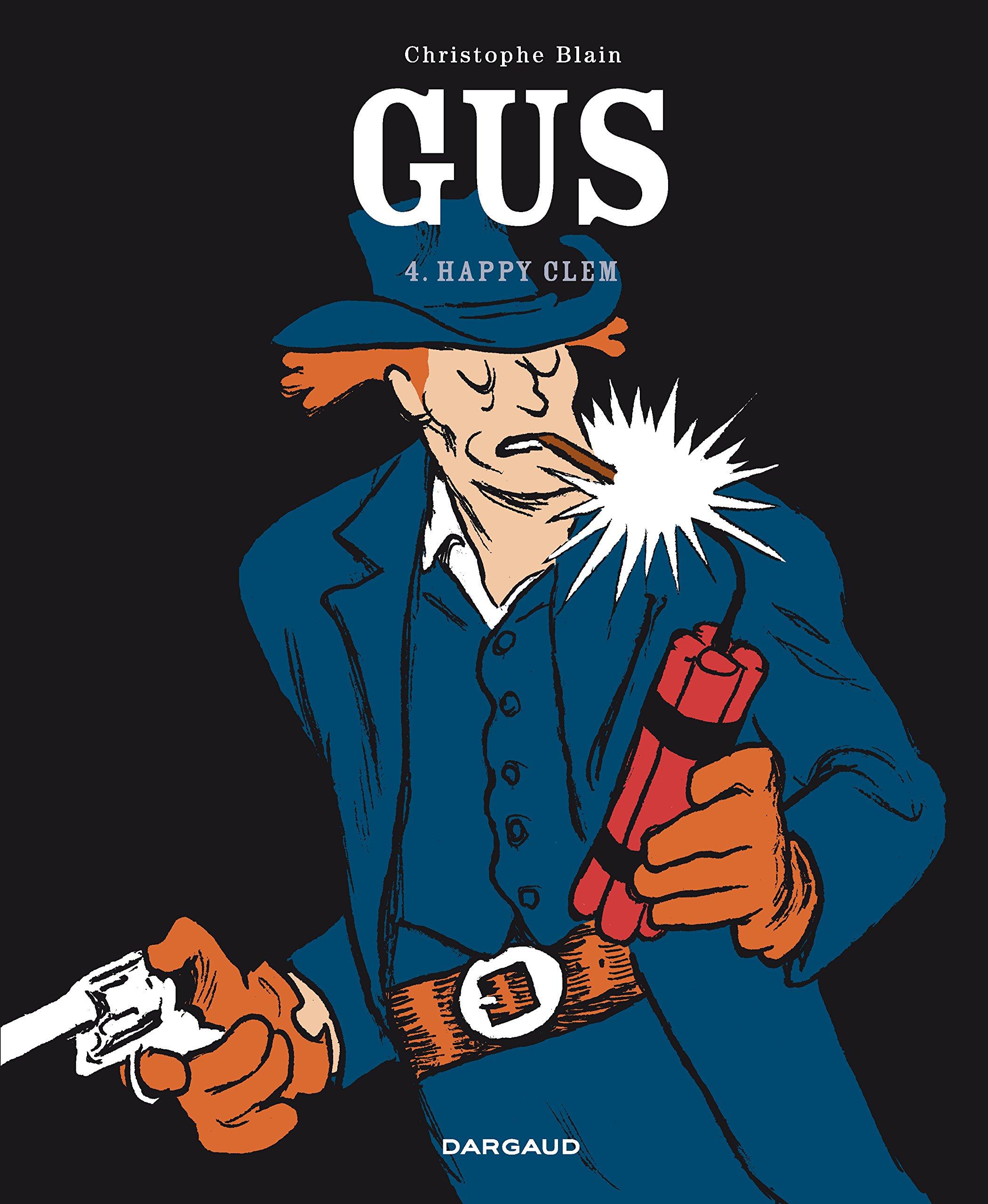 Gus - tome 4 - Happy Clem Album – 27 janvier 2017 Blain Christophe Gus - tome 4 - Happy Clem Dargaud 2205067761