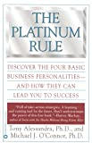 The Platinum Rule: Discover the Four Basic Business