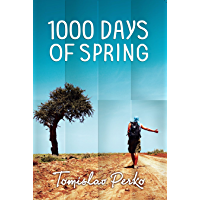 1000 Days of Spring: Travelogue of a hitchhiker (English Edition)