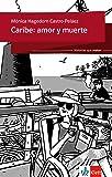 Historias que matan: Caribe: amor y muerte: Spanische Lektüre für das 2. und 3. Lernjahr