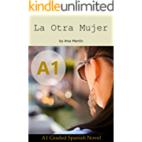 La Otra Mujer. Spanish A1 graded reader: Short Spanish story for beginners - suitable for Spanish learners at an A1… book cover