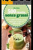 500 ricette senza grassi (eNewton Manuali e Guide)
