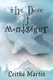 The Dove of Montségur