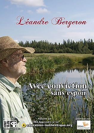 Avec conviction et sans espoir DVD Léandre Bergeron