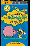 Il Superlibro delle Barzellette di Topo Bi (Tempo libero e divertimento)