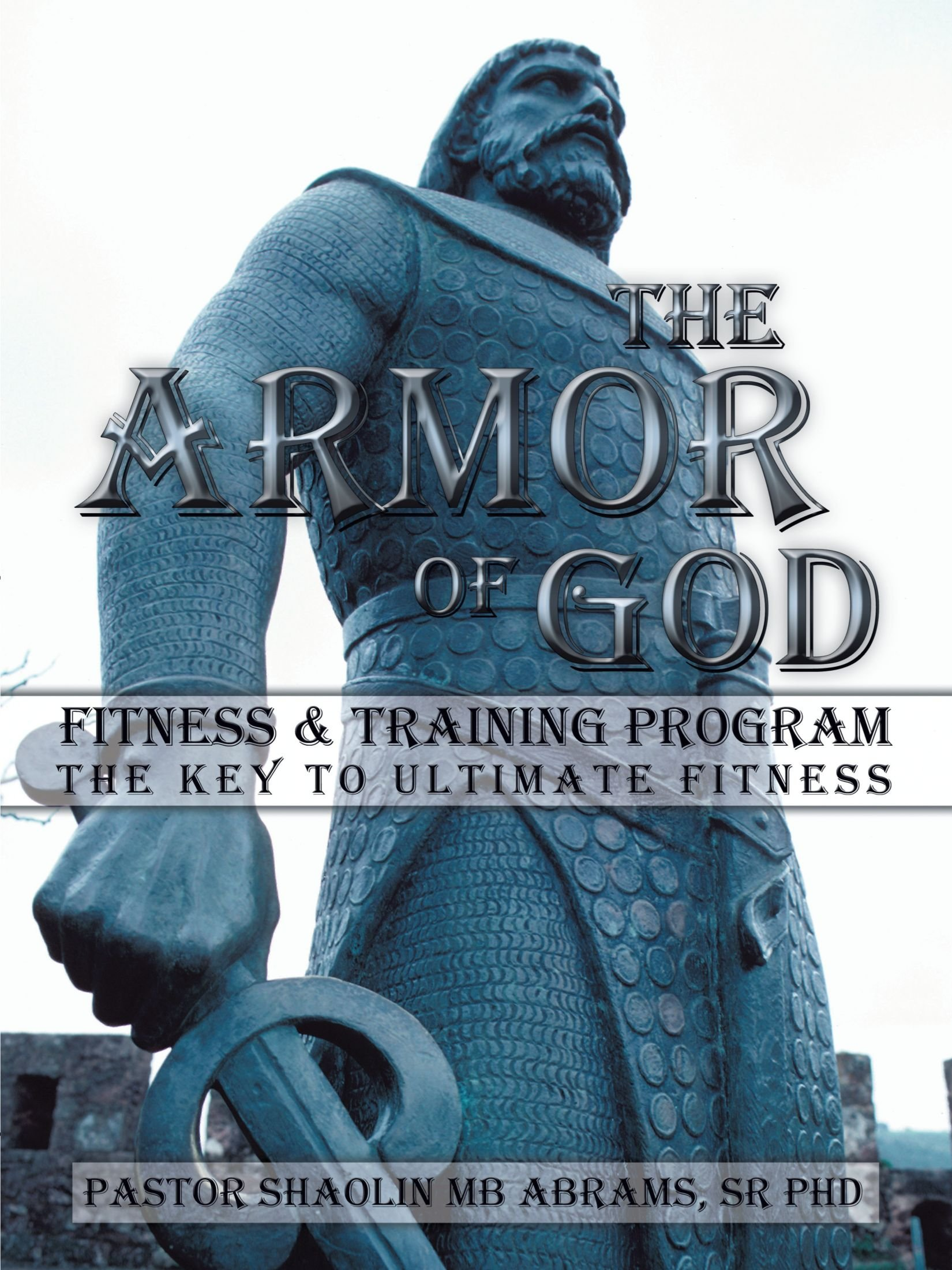 Download The Armor of GOD Fitness & Training Program: The Key to Ultimate Fitness pdf