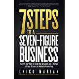7 Steps to a 7-Figure Business: Your 90-Day Plan to Build the Business and Lifestyle of Your Dreams