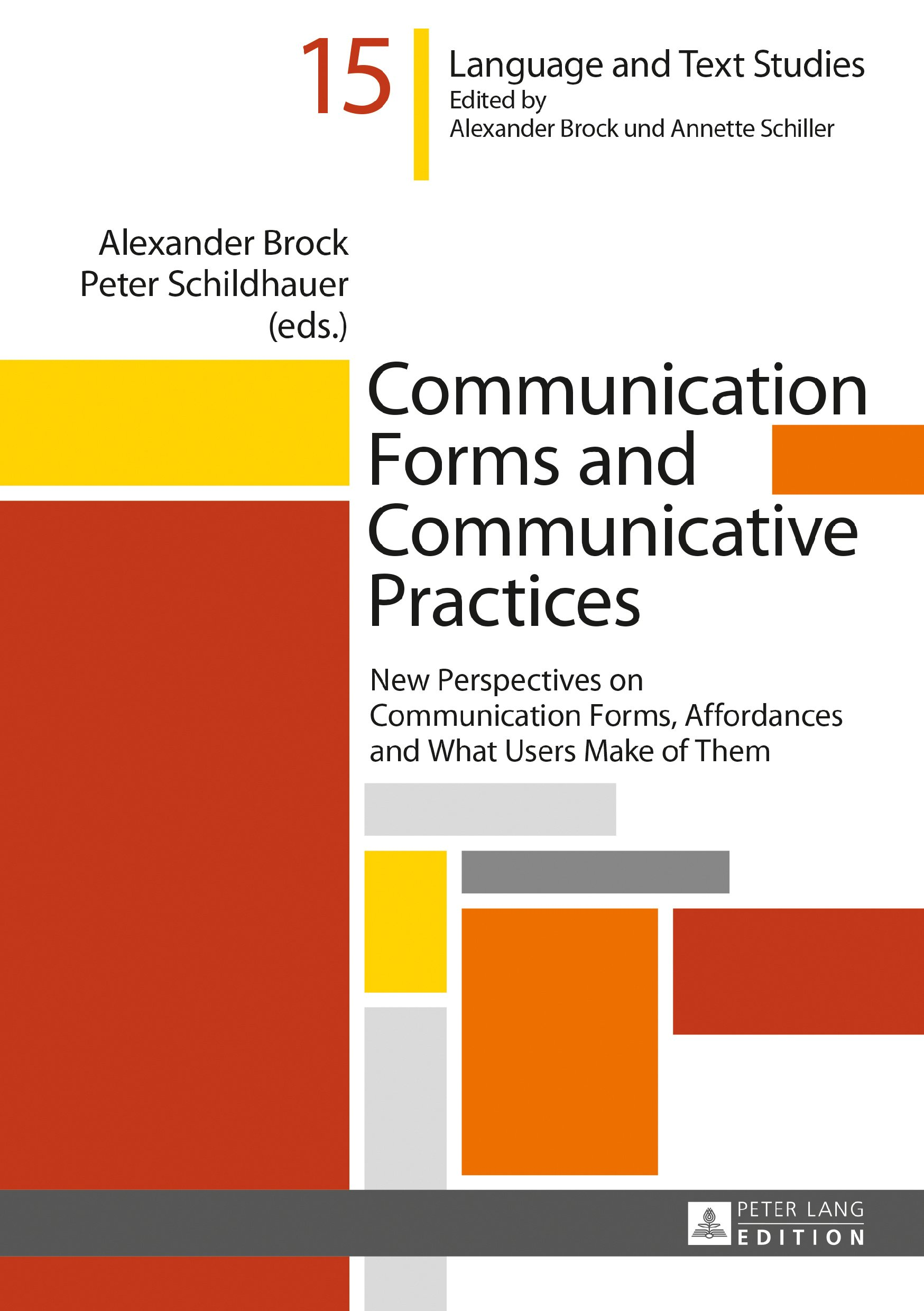 Communication Forms and Communicative Practices: New Perspectives on Communication Forms, Affordances and What Users Make of Them (Hallesche Sprach- ... / Recherches linguistiques et textuelles) by Peter Lang GmbH, Internationaler Verlag der Wissenschaften