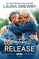 Catch and Release (Fishing for Trouble Book 3) Kindle Edition