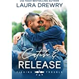 Catch and Release (Fishing for Trouble Book 3)