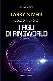I figli di Ringworld (Ciclo di Ringworld #4) (Fanucci Editore)