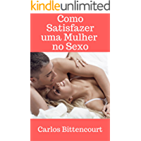 Como satisfazer uma mulher no sexo