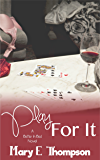Play For It (Better In Bed Book 4)