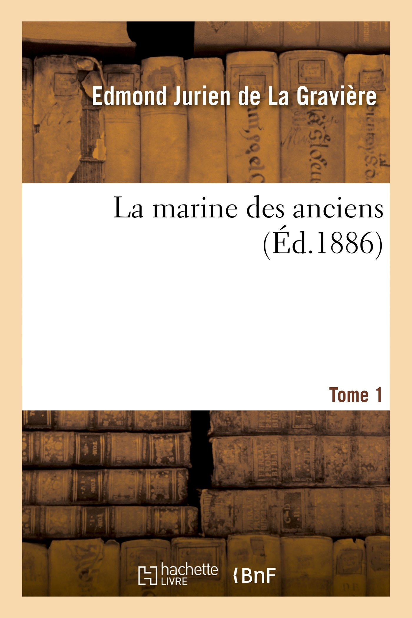 Download La Marine Des Anciens T01 (Histoire) (French Edition) ebook