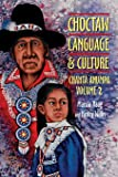 Choctaw Language and Culture: Chahta Anumpa, Volume 2