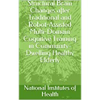 Structural Brain Changes after Traditional and Robot-Assisted Multi-Domain Cognitive...