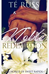 Noble Redemption (The Nobles of Sweet Rapids Book 3) Kindle Edition
