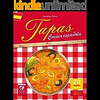Tapas. Cocina Española: Las 20 Mejores Recetas. Fáciles y Sabrosas (Spanish Edition)