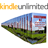Homesteading A-Z: 24 Books-in-1 Mega Bundle That Covers All Homesteading Issues
