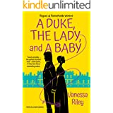 A Duke, the Lady, and a Baby: A Multi-Cultural Historical Regency Romance (Rogues and Remarkable Women Book 1)