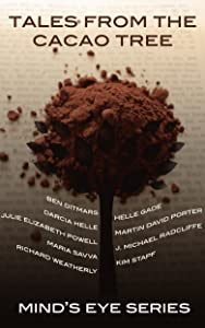 Tales From The Cacao Tree (Mind's Eye Series Book 4)