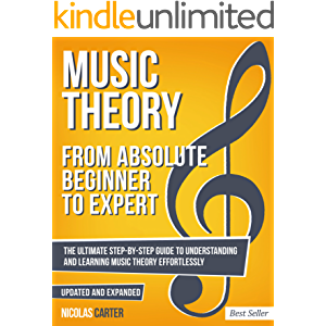 Music Theory: From Beginner to Expert - The Ultimate Step-By-Step Guide to Understanding and Learning Music Theory…