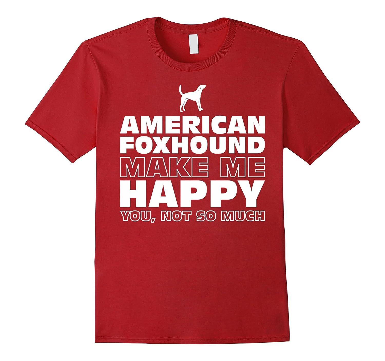 American Foxhound Dog Make Me Happy T-Shirt
