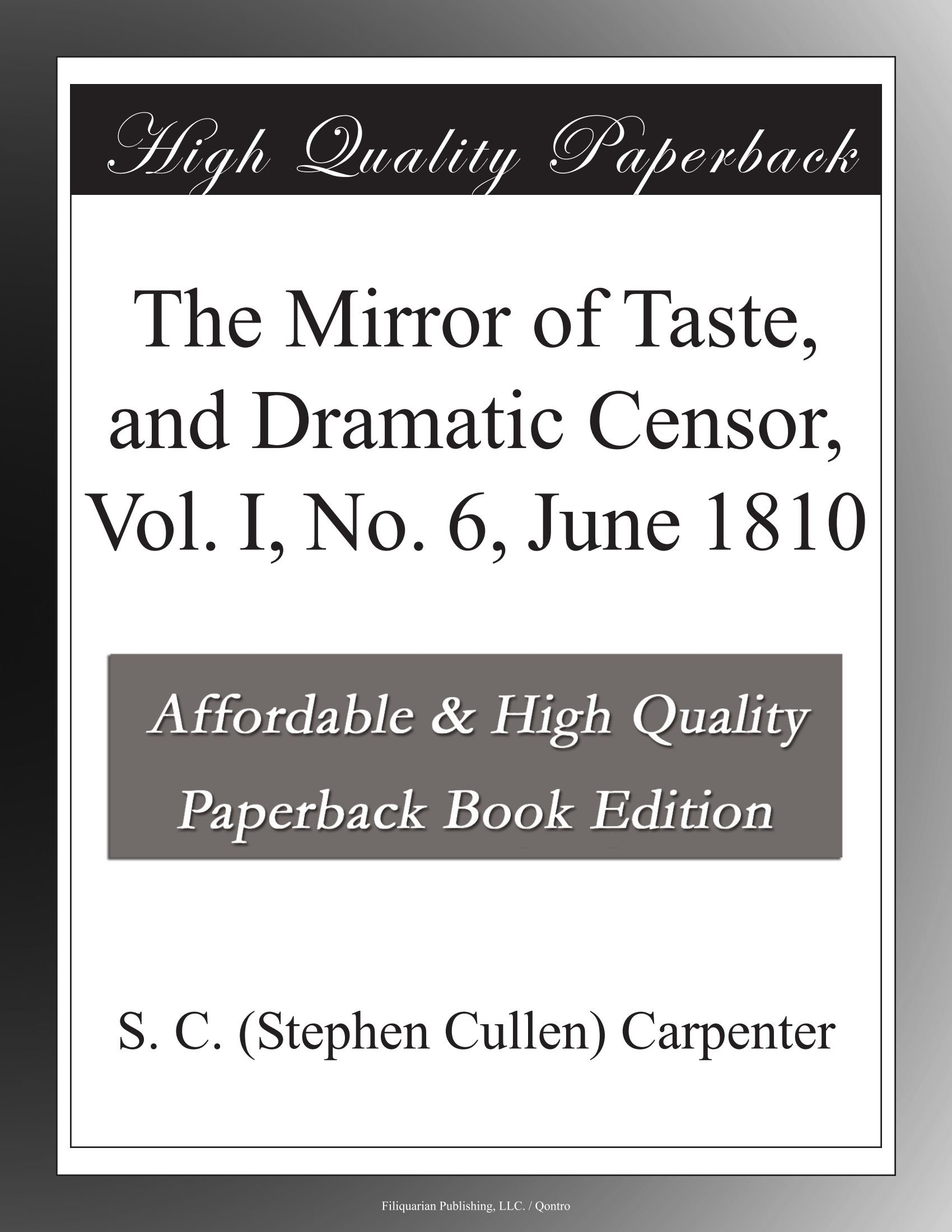 Read Online The Mirror of Taste, and Dramatic Censor, Vol. I, No. 6, June 1810 pdf