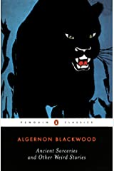 Ancient Sorceries and Other Weird Stories (Penguin Twentieth-Century Classics)