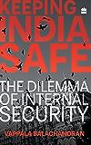 Keeping India Safe: The Dilemma of Internal Security