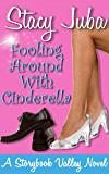 Fooling Around With Cinderella (A Storybook Valley Sweet Romantic Comedy 1)