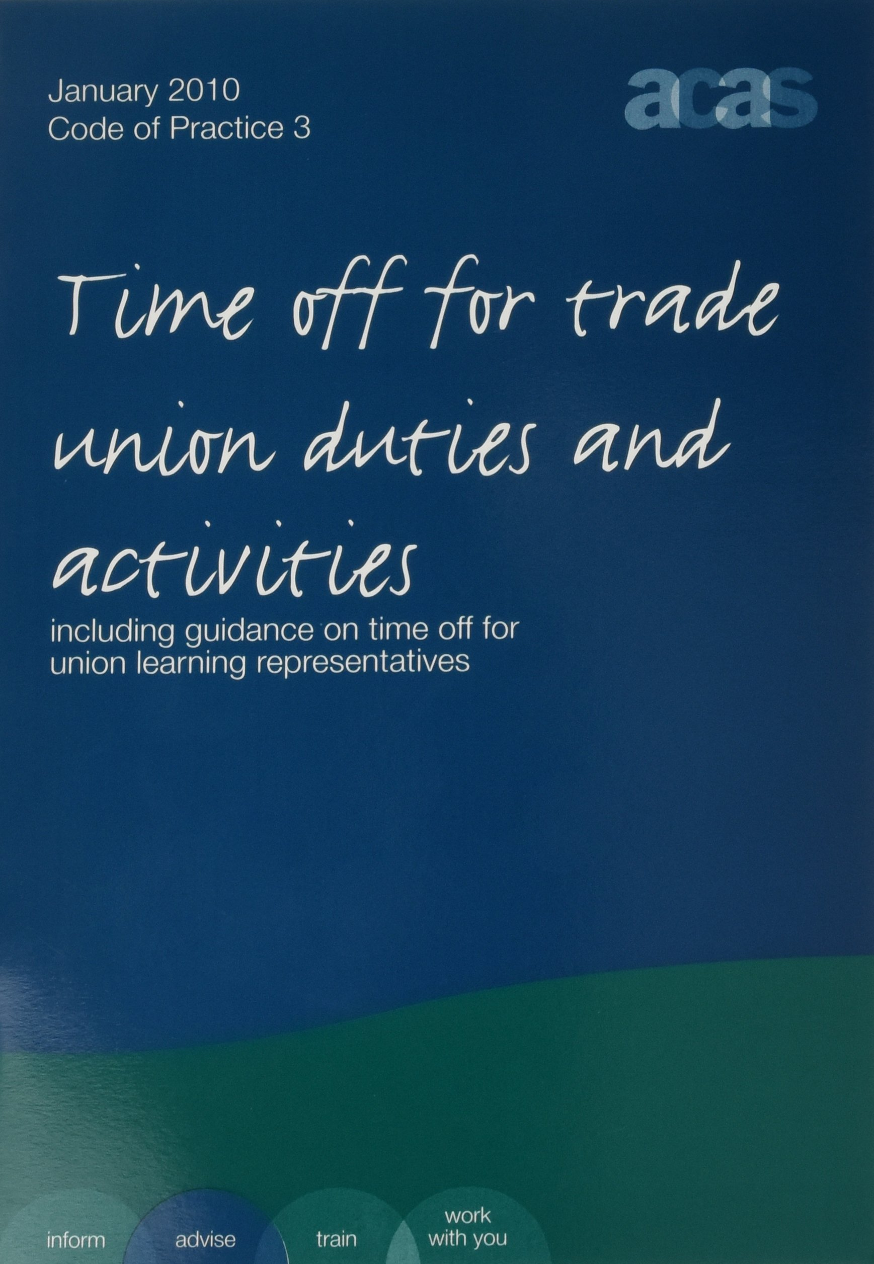 Read Online Time Off for Trade Union Duties and Activities: Including Guidance on Time Off for Union Learning Representatives - January 2010 ebook
