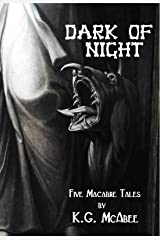 Dark of Night: Five Macabre Tales Kindle Edition