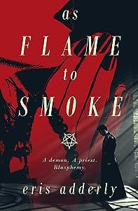As Flame to Smoke