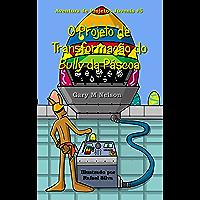O Projeto de Transformação do Bully da Páscoa (Aventuras de Projetos Juvenis Livro 5)