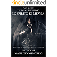 Lo Spirito di Mervia (La Saga dell'Ultimo Vol. 4)