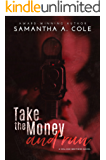 Take the Money and Run: Malone Brothers - Book 1
