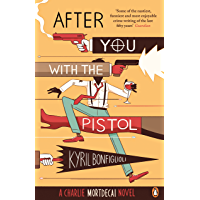 After You with the Pistol: The Second Charlie Mortdecai Novel (Charlie Mortdecai series Book 2) (English Edition)