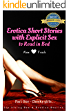 Erotica Short Stories with Explicit Sex to Read in Bed: Sexy Short Stories for Women and Men    Vol 1 - Cheeky Girls (My Lip-biting Short Stories Series -) (English Edition)