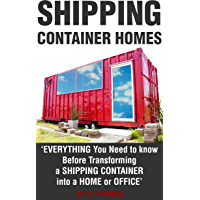Shipping Container Homes: The Beginners Guide (Shipping Container House, Tiny House Living, Off Grid Living, Sustainable Living, Freight Container Home, DIY) (English Edition)