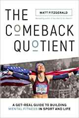 The Comeback Quotient: A Get-Real Guide to Building Mental Fitness in Sport and Life Kindle Edition