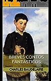 Breves Contos Fantásticos (Mestres da Literatura de Terror, Horror e Fantasia  Livro 22) (Portuguese Edition)