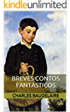 Breves Contos Fantásticos (Mestres da Literatura de Terror, Horror e Fantasia Livro 22)