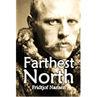Farthest North: Being the Record of a Voyage of Exploration of the Ship Fram 1893-96 and of a Fifteen Months' Sleigh Journey by Dr. Nansen and Lieut. Johansen (1897)