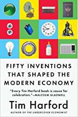 Fifty Inventions That Shaped the Modern Economy Kindle Edition