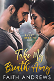 Take My Breath Away (The Every Breath Duet Book 2)