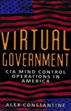 Virtual Government: CIA Mind Control Operations in America
