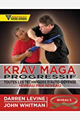 Krav maga progressif - Niveau 5 - Ceinture marron (Arts Martiaux: Toutes les techniques d'auto-défense) (French Edition) Paperback