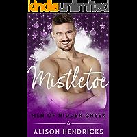 Mistletoe (Men of Hidden Creek Season 3 Book 6)